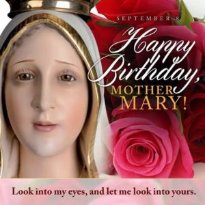 Birthday of our Blessed Virgin Mother